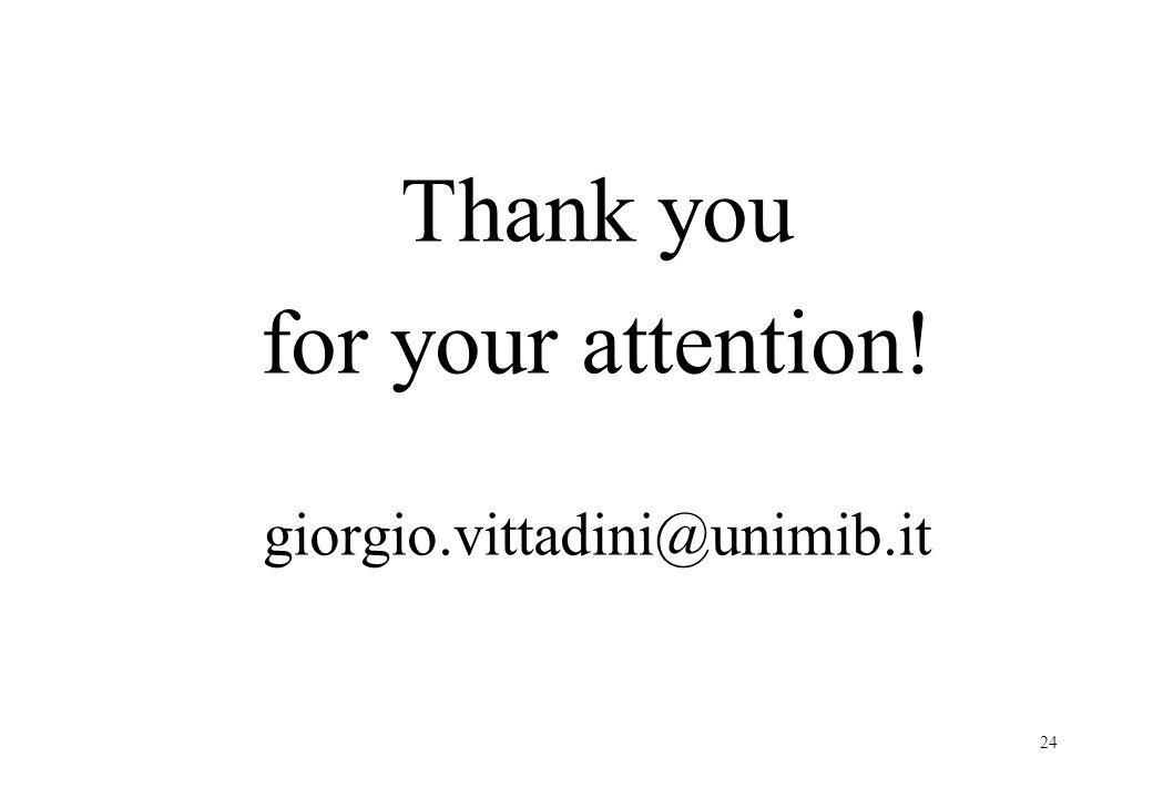 24 Thank you for your attention! giorgio.vittadini@unimib.it