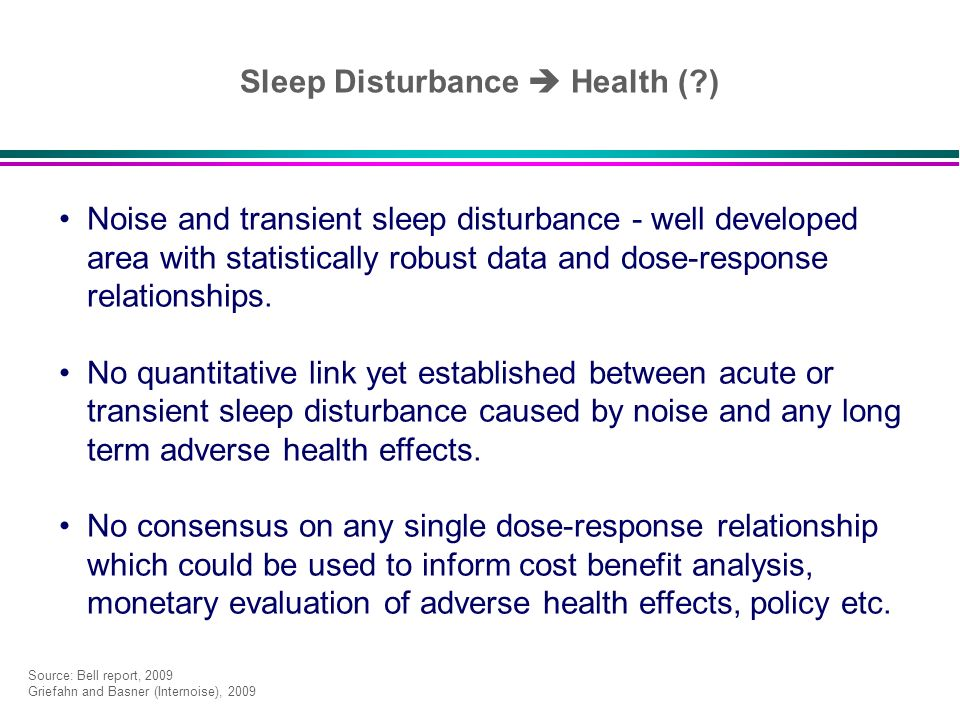 Noise and transient sleep disturbance - well developed area with statistically robust data and dose-response relationships. No quantitative link yet e