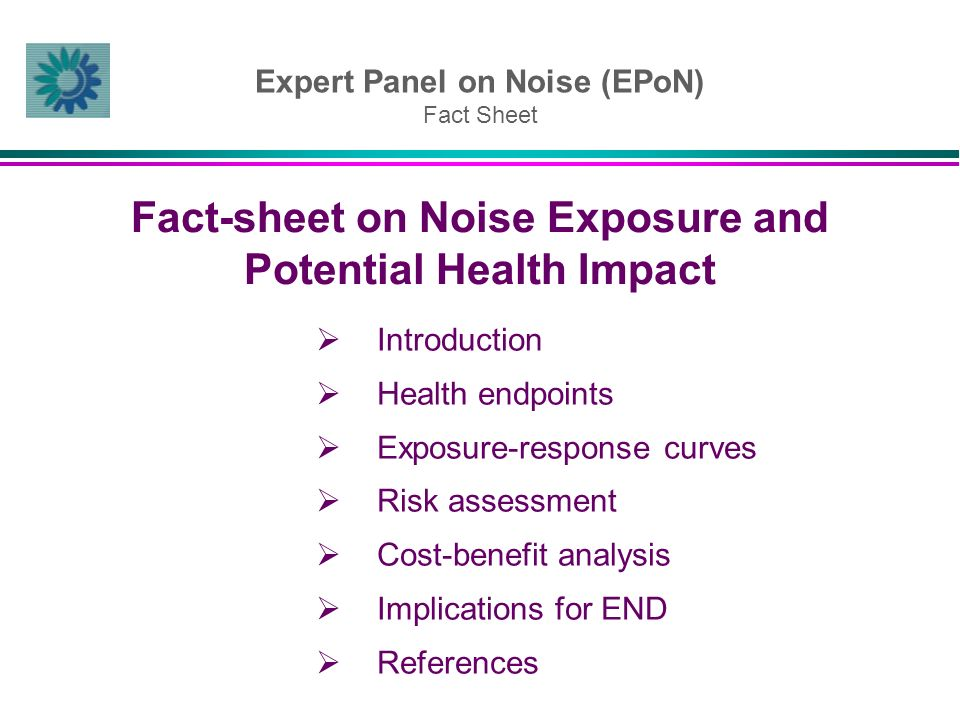 Introduction Health endpoints Exposure-response curves Risk assessment Cost-benefit analysis Implications for END References Expert Panel on Noise (EP