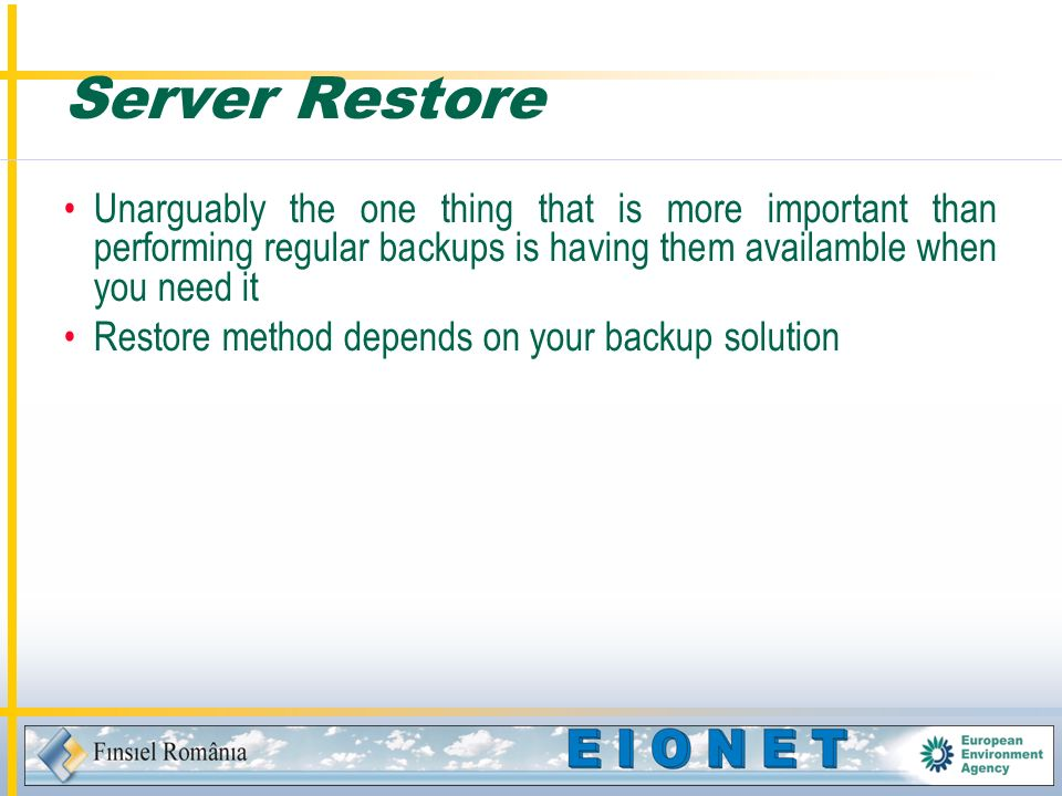 Server Restore Unarguably the one thing that is more important than performing regular backups is having them availamble when you need it Restore method depends on your backup solution