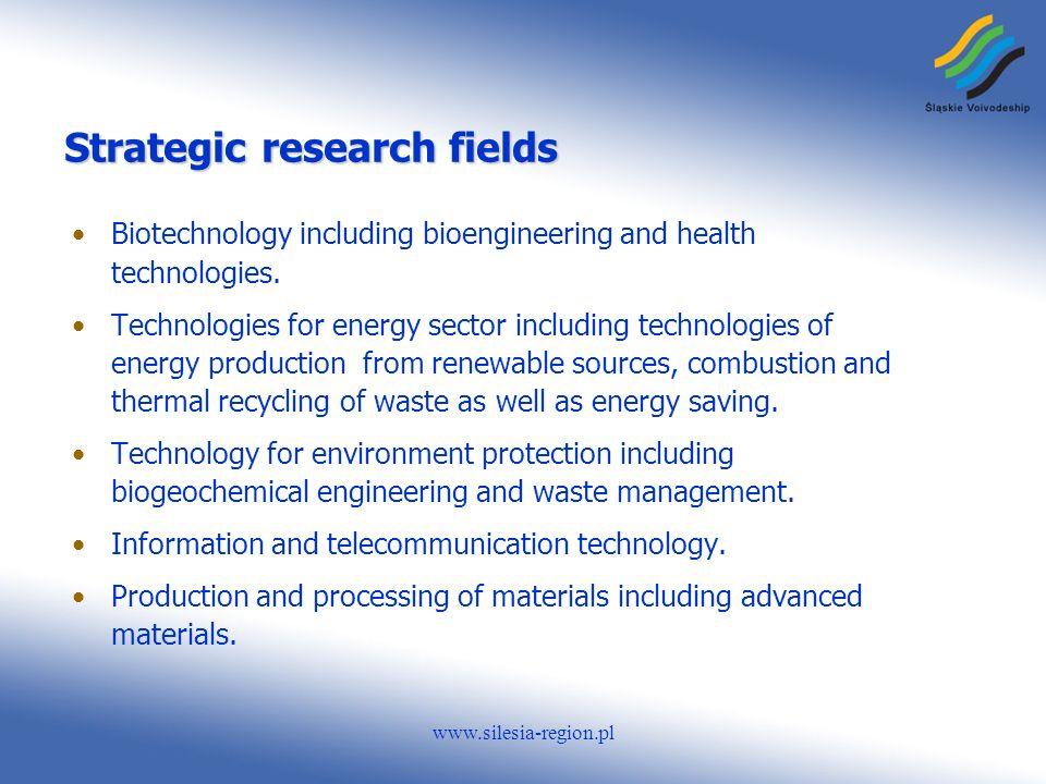 www.silesia-region.pl Strategic research fields Biotechnology including bioengineering and health technologies.