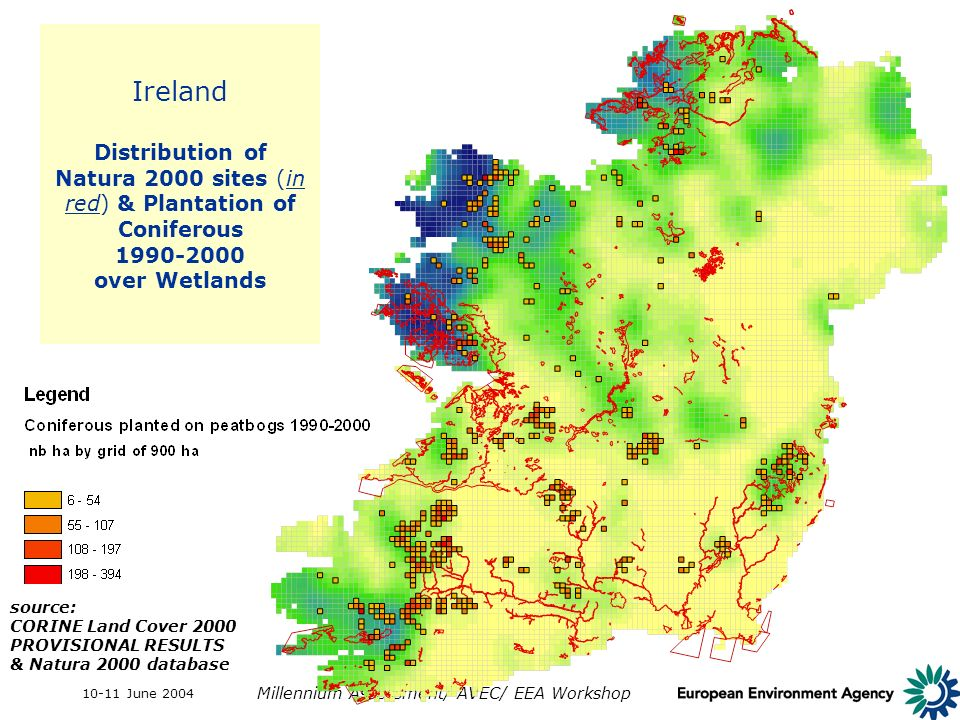10-11 June 2004 Millennium Assessment/ AVEC/ EEA Workshop Ireland Distribution of Natura 2000 sites (in red) & Plantation of Coniferous 1990-2000 over