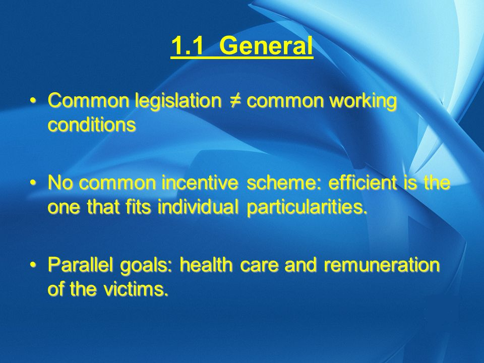 1.1General Common legislation common working conditionsCommon legislation common working conditions No common incentive scheme: efficient is the one that fits individual particularities.No common incentive scheme: efficient is the one that fits individual particularities.