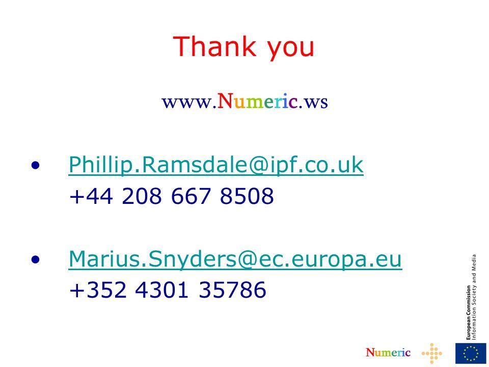 NumericNumeric Thank you www.Numeric.ws Phillip.Ramsdale@ipf.co.uk +44 208 667 8508 Marius.Snyders@ec.europa.eu +352 4301 35786