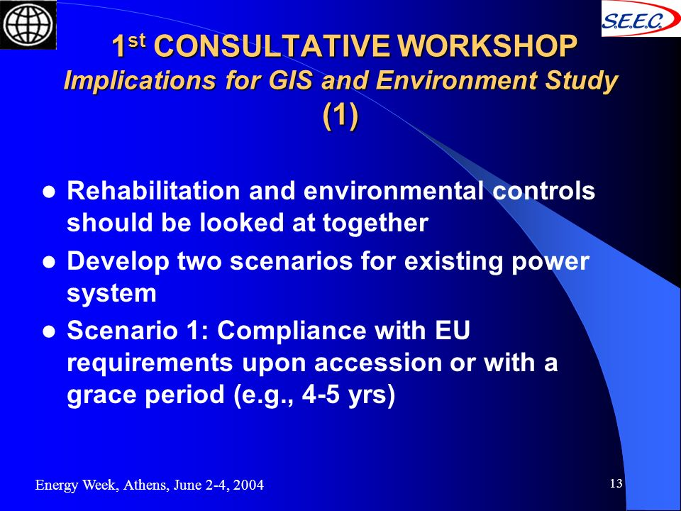 13 1 st CONSULTATIVE WORKSHOP Implications for GIS and Environment Study (1) 1 st CONSULTATIVE WORKSHOP Implications for GIS and Environment Study (1)