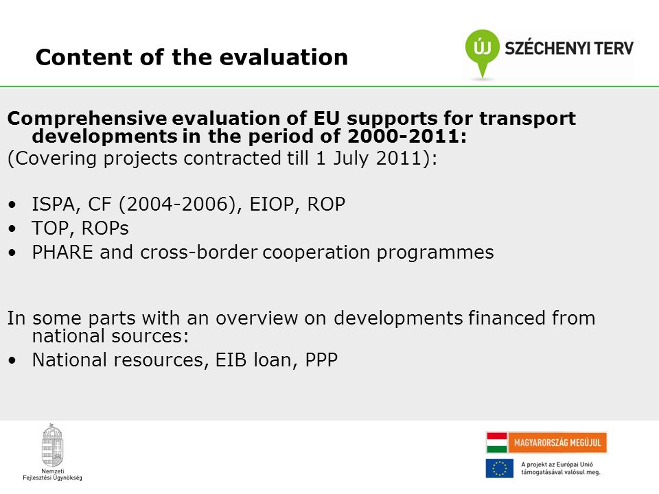 Comprehensive evaluation of EU supports for transport developments in the period of 2000-2011: (Covering projects contracted till 1 July 2011): ISPA,
