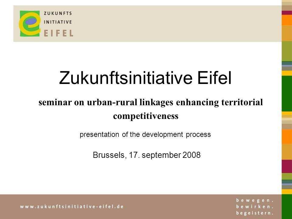 Zukunftsinitiative Eifel seminar on urban-rural linkages enhancing territorial competitiveness presentation of the development process Brussels, 17. s