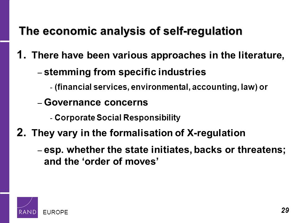 29 EUROPE The economic analysis of self-regulation 1. There have been various approaches in the literature, – stemming from specific industries - (fin