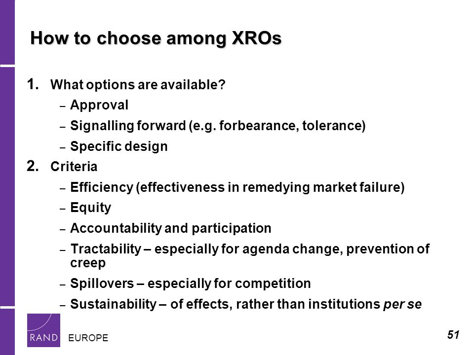 51 EUROPE How to choose among XROs 1. What options are available.