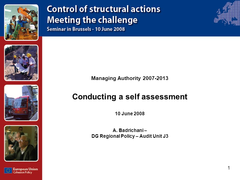1 Managing Authority 2007-2013 Conducting a self assessment 10 June 2008 A.