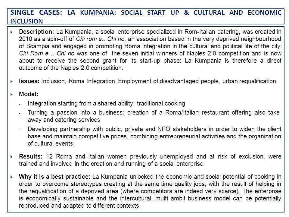 SINGLE CASES: LA KUMPANIA: SOCIAL START UP & CULTURAL AND ECONOMIC INCLUSION Description: La Kumpania, a social enterprise specialized in Rom-Italian