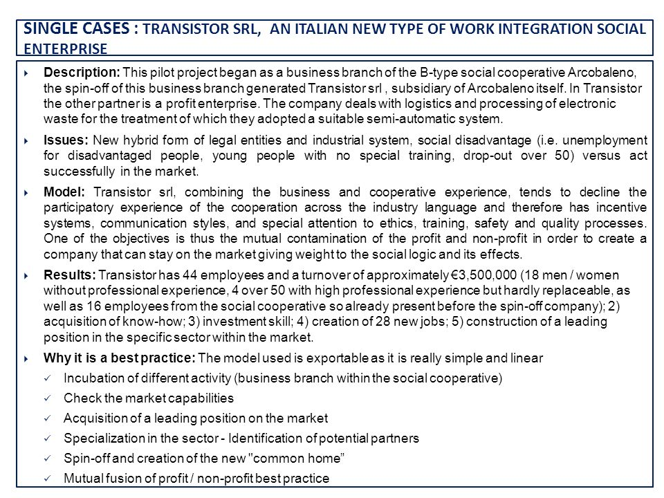SINGLE CASES : TRANSISTOR SRL, AN ITALIAN NEW TYPE OF WORK INTEGRATION SOCIAL ENTERPRISE Description: This pilot project began as a business branch of
