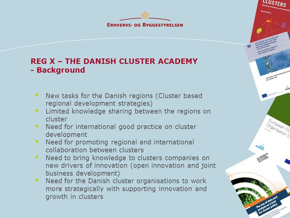 New tasks for the Danish regions (Cluster based regional development strategies) Limited knowledge sharing between the regions on cluster Need for int
