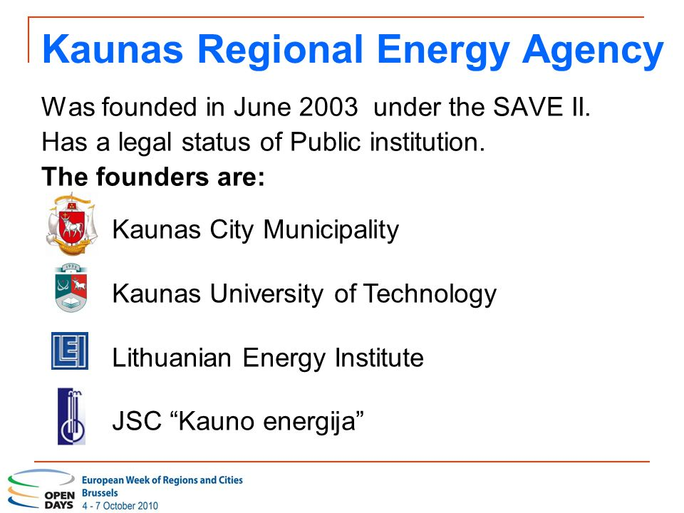 Kaunas Regional Energy Agency Was founded in June 2003 under the SAVE II.