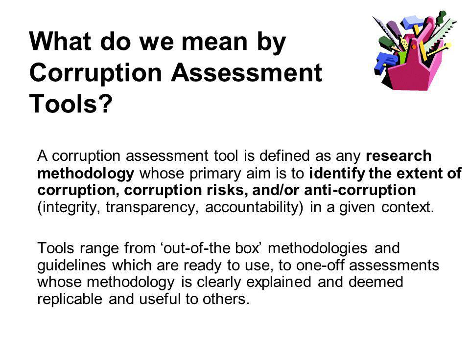 What do we mean by Corruption Assessment Tools.