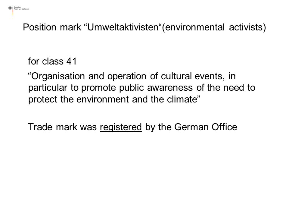 for class 41 Organisation and operation of cultural events, in particular to promote public awareness of the need to protect the environment and the c