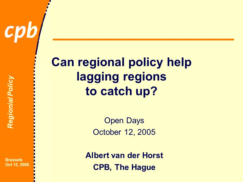 Regionial Policy Brussels Oct 12, 2005 Can regional policy help lagging regions to catch up.