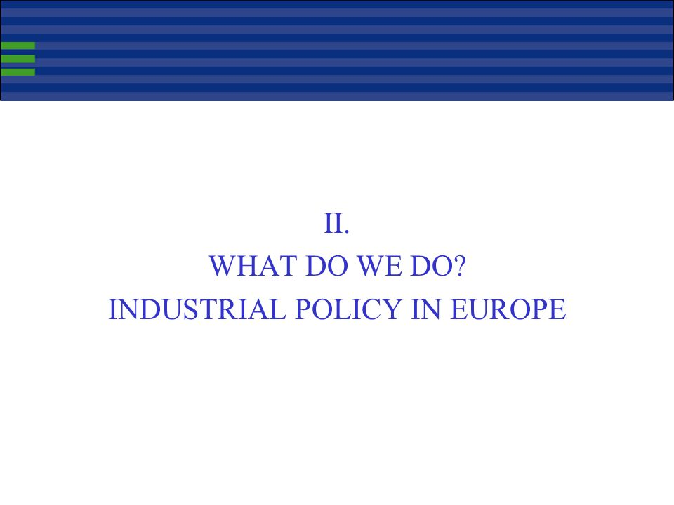 Industry in Europe: mixed performances (1) Various sectoral performances: –engineering, chemicals have substantial revealed comparative advantage and trade surplus vàv rest of world But the industrial structure of the EU economy as a whole makes it less than ideally positioned to face current challenges: –Eu trade is overall concentrated in sectors with med- high technologies and low to intermediate labour skills.