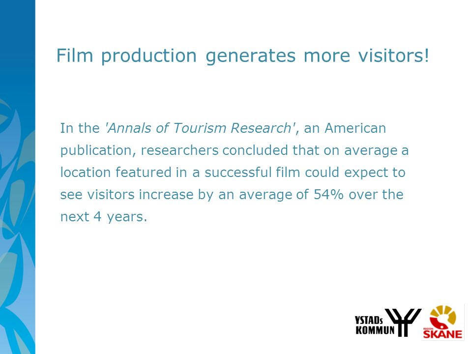 Film production generates more visitors! In the 'Annals of Tourism Research', an American publication, researchers concluded that on average a locatio