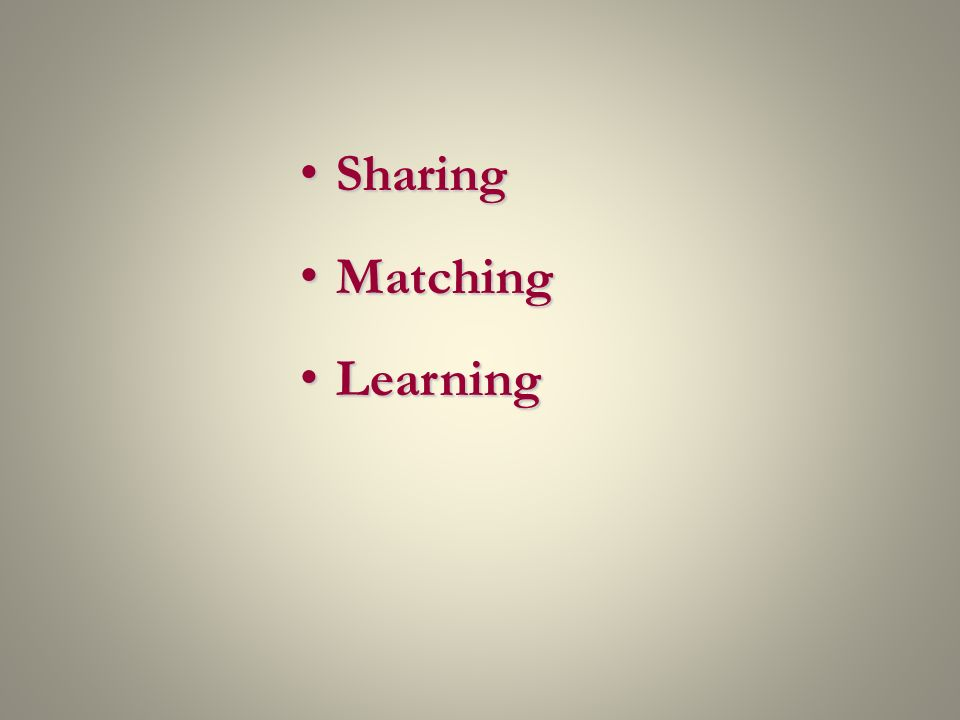 Sharing Sharing Matching Matching Learning Learning