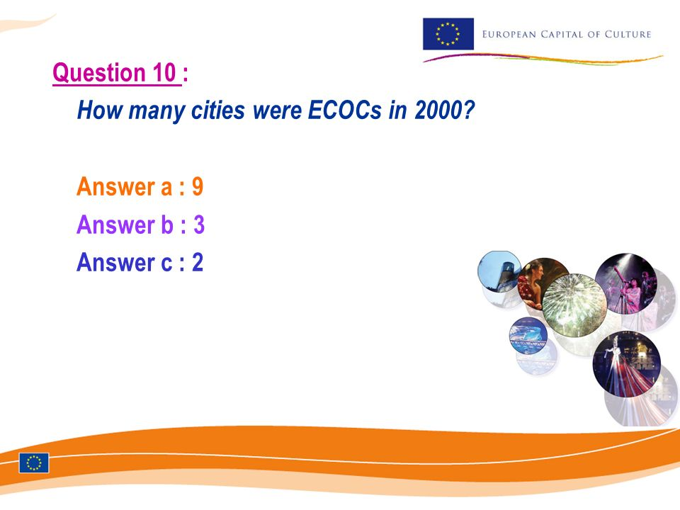 Question 10 : How many cities were ECOCs in 2000? Answer a : 9 Answer b : 3 Answer c : 2