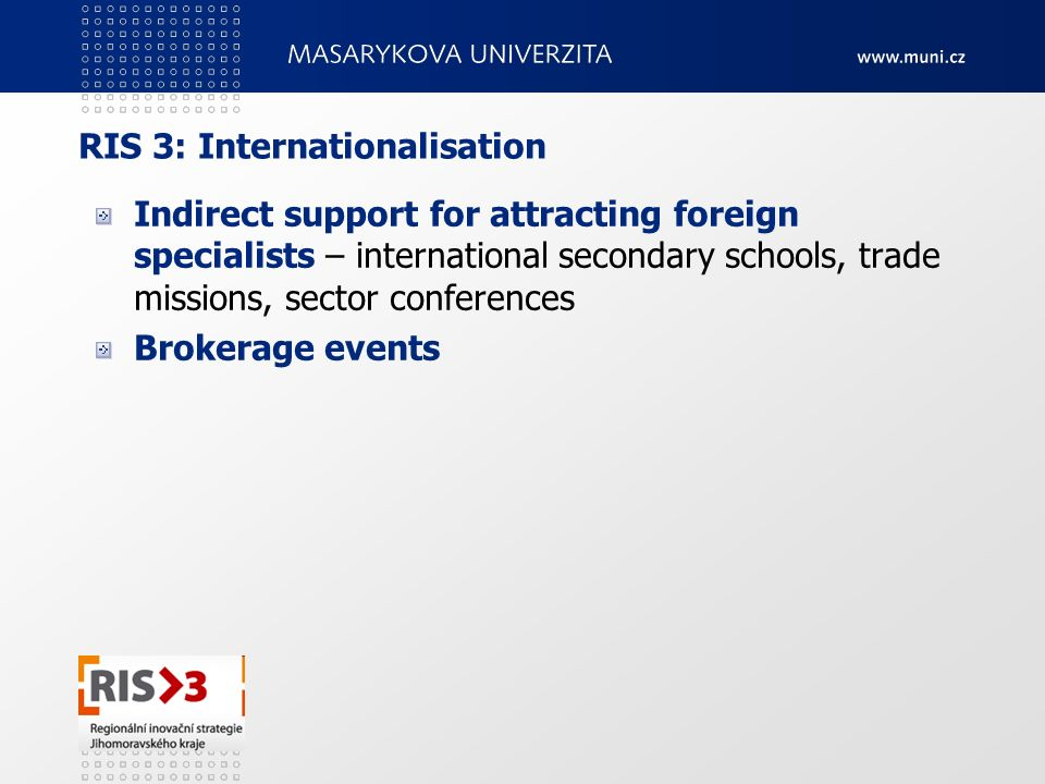 RIS 3: Internationalisation Indirect support for attracting foreign specialists – international secondary schools, trade missions, sector conferences
