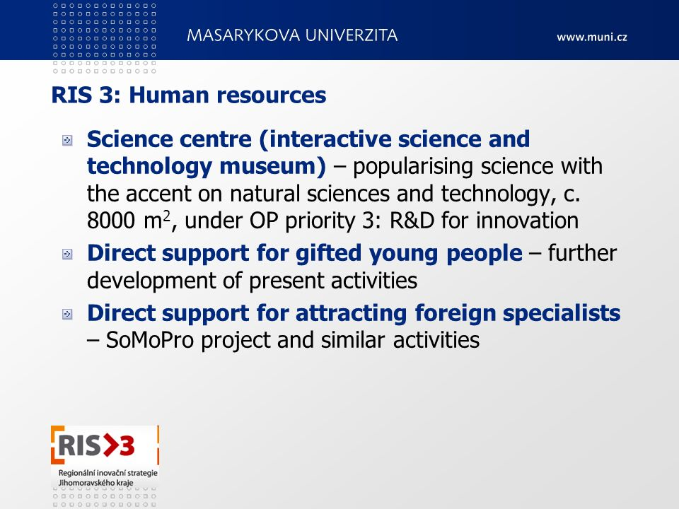 RIS 3: Human resources Science centre (interactive science and technology museum) – popularising science with the accent on natural sciences and techn