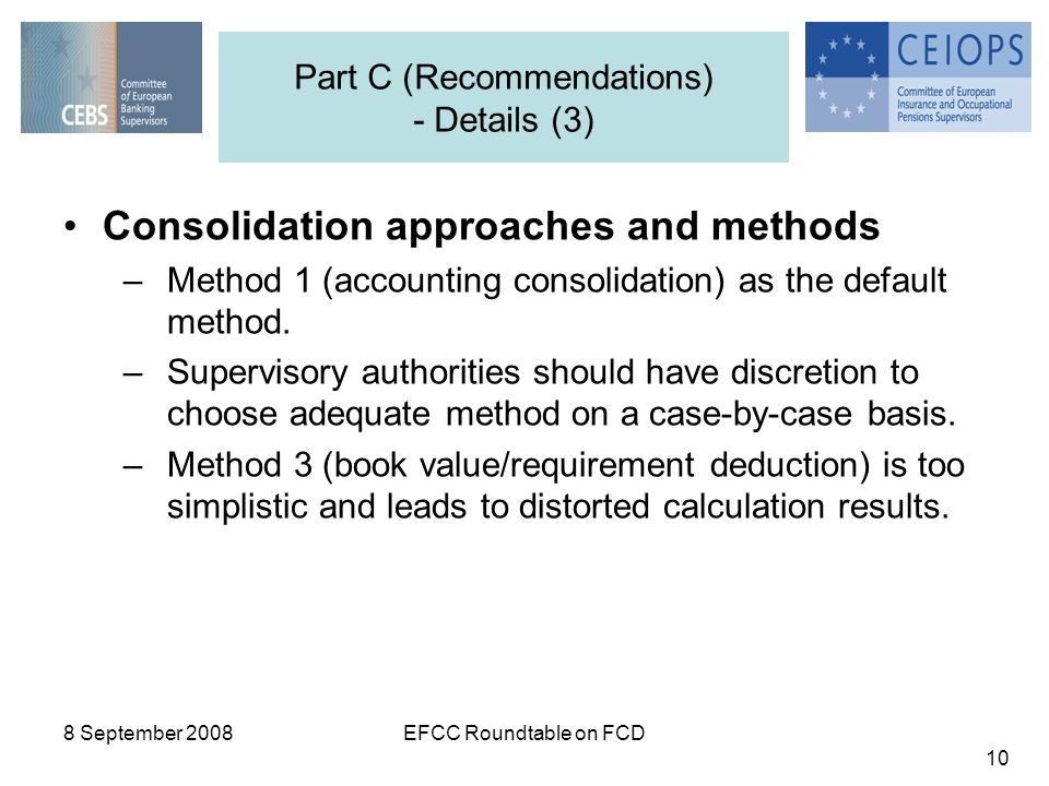 8 September 2008EFCC Roundtable on FCD 10 Part C (Recommendations) - Details (3) Consolidation approaches and methods –Method 1 (accounting consolidat