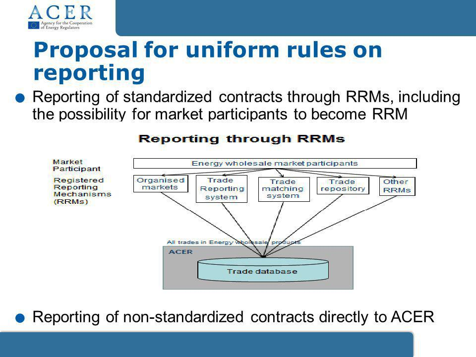 Proposal for uniform rules on reporting.