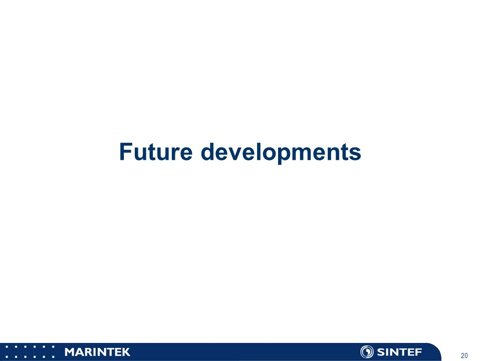 MARINTEK 20 Future developments