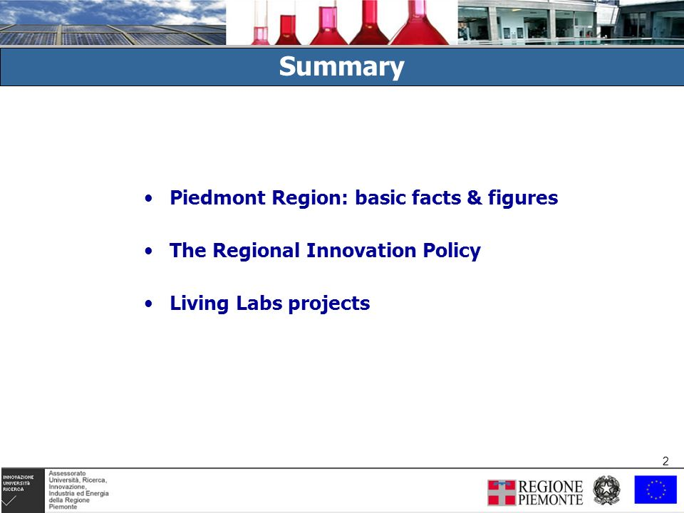 2 2 Summary Piedmont Region: basic facts & figures The Regional Innovation Policy Living Labs projects