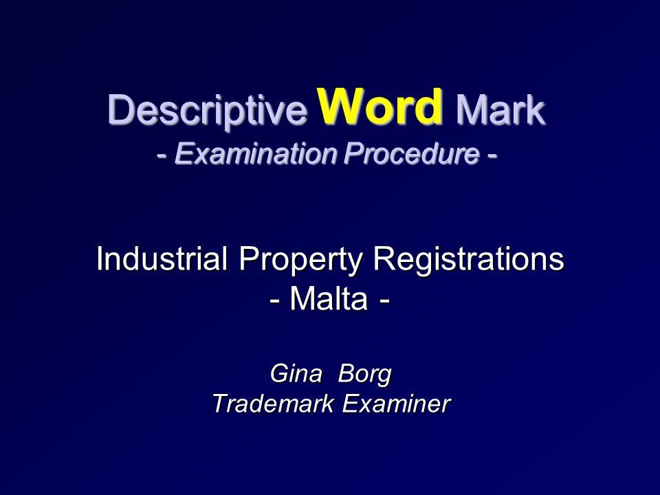 Descriptive Word Mark - Examination Procedure - Industrial Property Registrations - Malta - Gina Borg Trademark Examiner