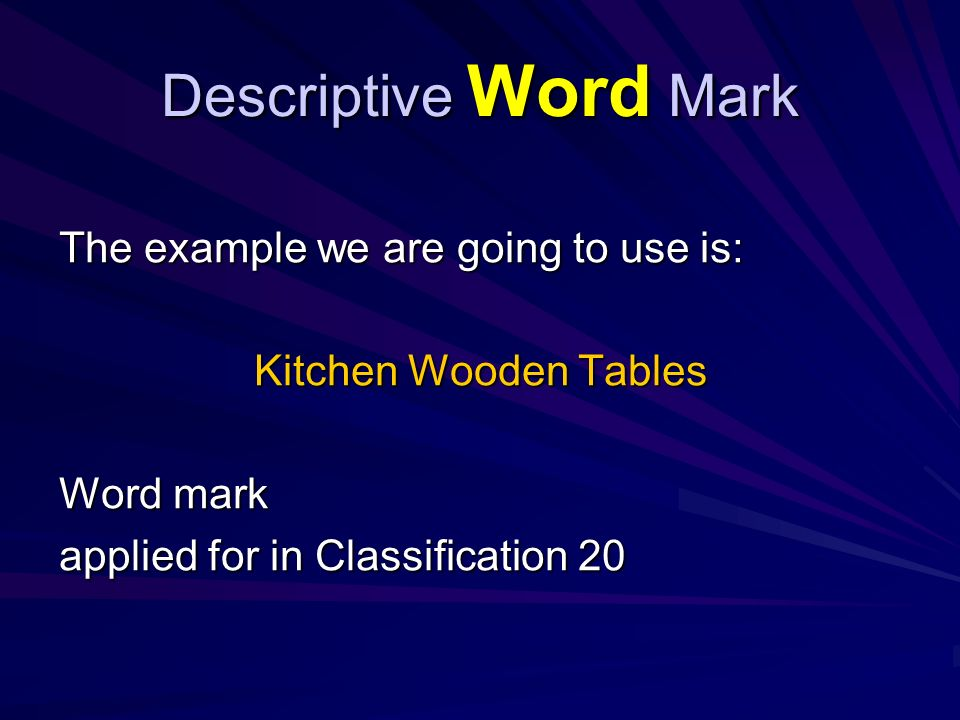 Descriptive Word Mark then registration is granted with the condition: The label is registered only as distinctively reproduced.