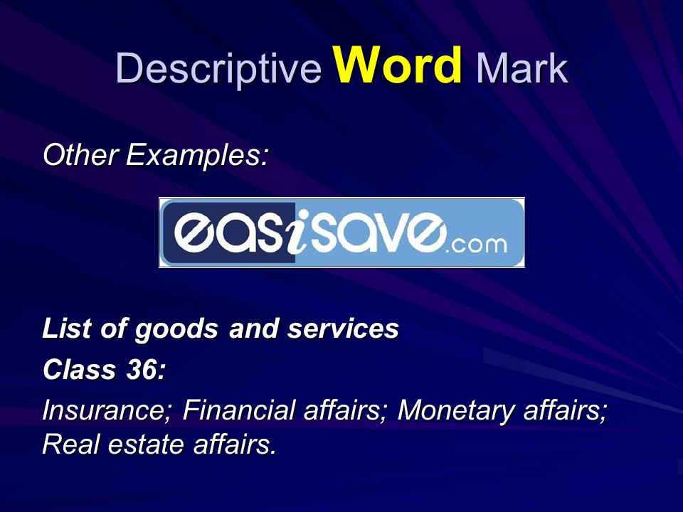 Other Examples: List of goods and services Class 36: Insurance; Financial affairs; Monetary affairs; Real estate affairs.