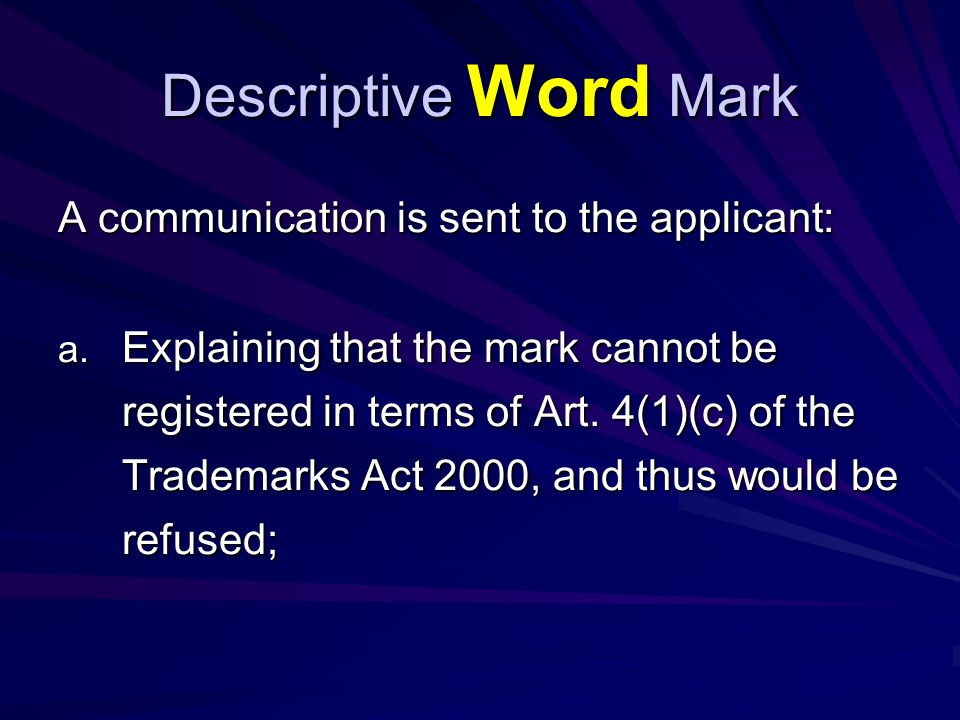 Descriptive Word Mark If the requested amendment is received within the specified time, the added element in the mark is examined on absolute and relative grounds.