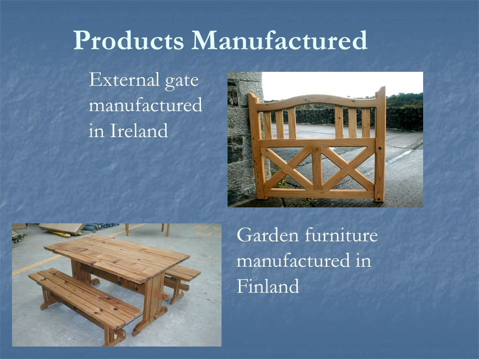 External gate manufactured in Ireland Garden furniture manufactured in Finland Products Manufactured
