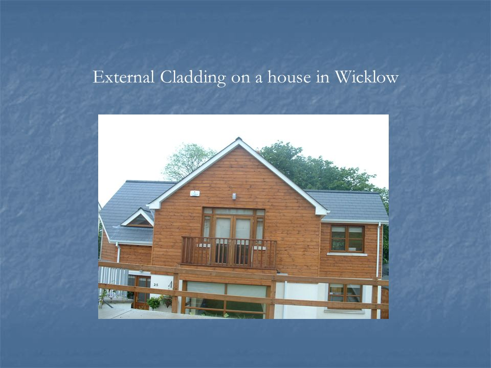 External Cladding on a house in Wicklow