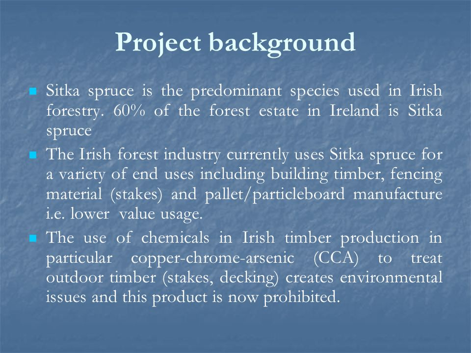 Project background Sitka spruce is the predominant species used in Irish forestry.