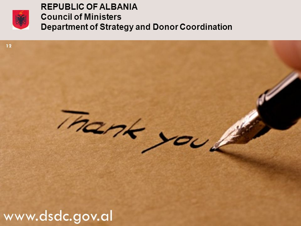 REPUBLIC OF ALBANIA Council of Ministers Department of Strategy and Donor Coordination www.dsdc.gov.al 12