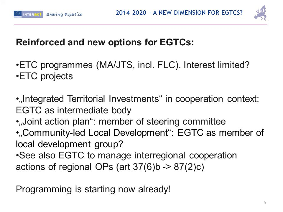 – A NEW DIMENSION FOR EGTCS.