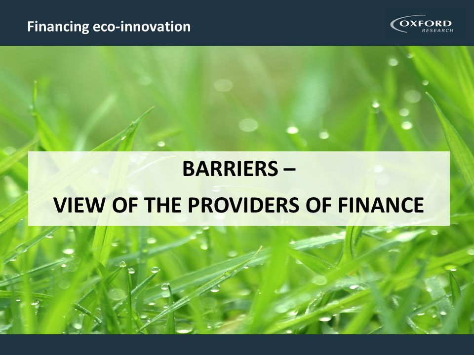 Financing eco-innovation BARRIERS – VIEW OF THE PROVIDERS OF FINANCE