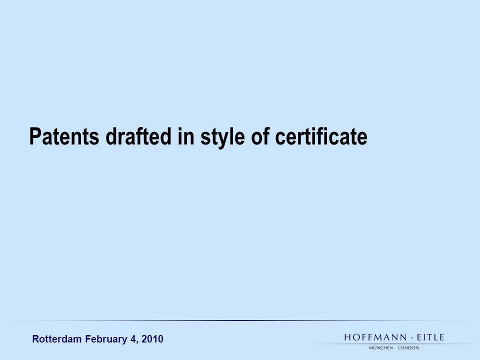 Rotterdam February 4, 2010 Patents drafted in style of certificate