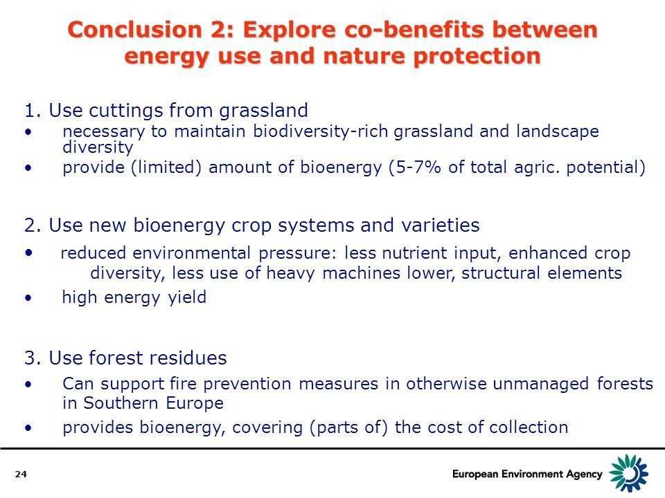 24 Conclusion 2: Explore co-benefits between energy use and nature protection 1.