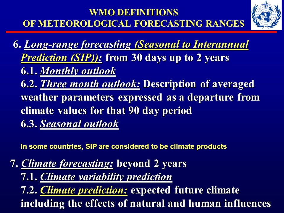 WMO DEFINITIONS OF METEOROLOGICAL FORECASTING RANGES 6.