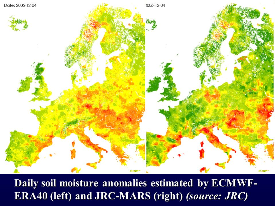 Daily soil moisture anomalies estimated by ECMWF- ERA40 (left) and JRC-MARS (right) (source: JRC)