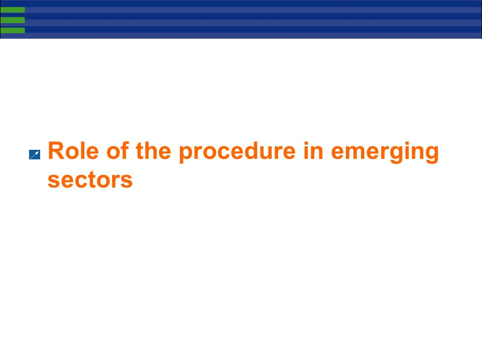 Role of the procedure in emerging sectors