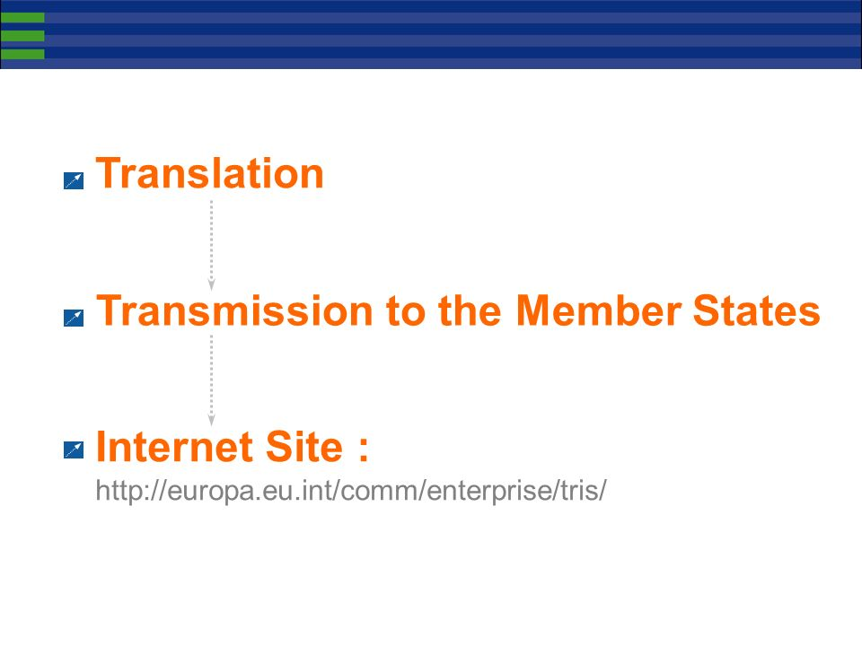 Translation Transmission to the Member States Internet Site : http://europa.eu.int/comm/enterprise/tris/
