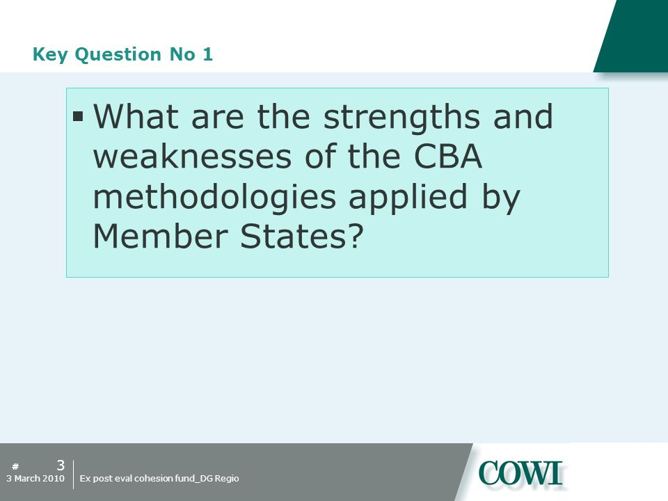 # Key Question No 1 What are the strengths and weaknesses of the CBA methodologies applied by Member States.