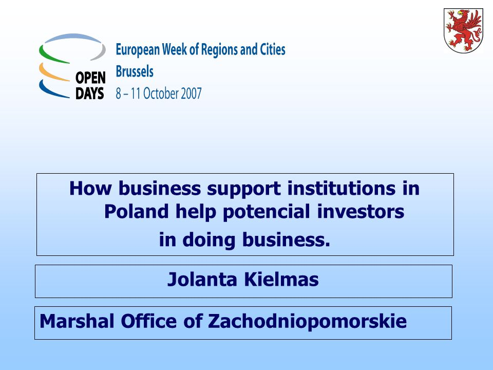 Marshal Office of Zachodniopomorskie How business support institutions in Poland help potencial investors in doing business.