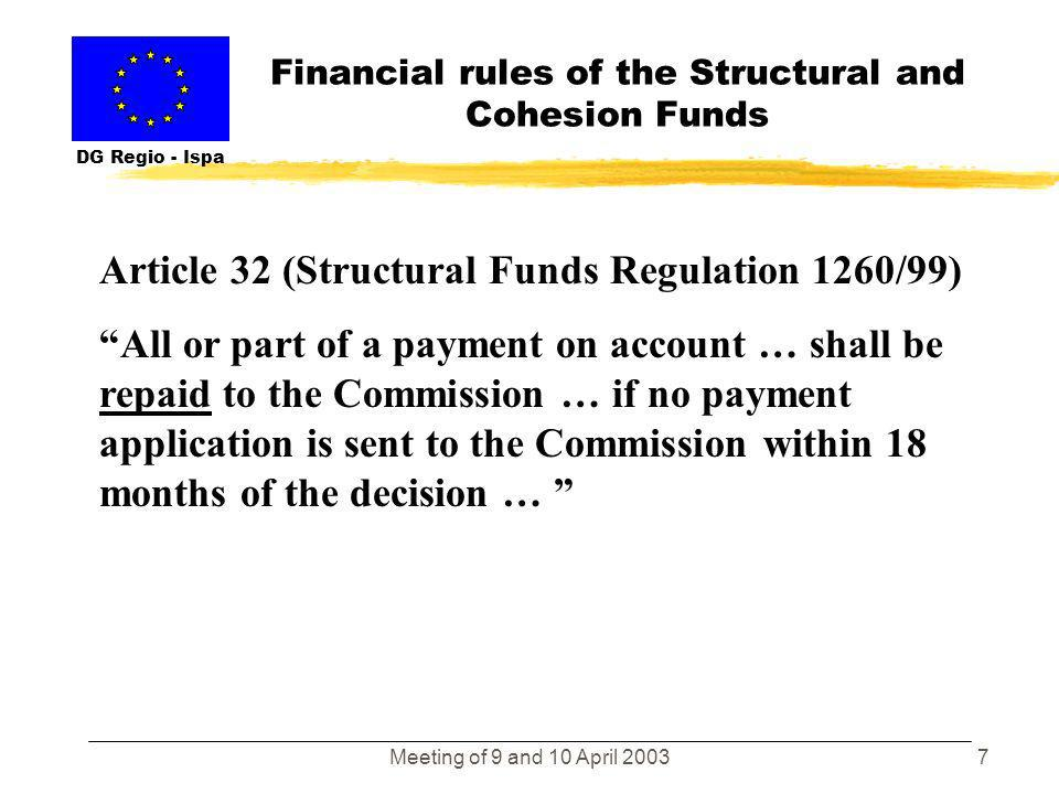 Meeting of 9 and 10 April 20036 Financial rules of the Structural and Cohesion Funds DG Regio - Ispa Exceptions to the n+2 rule Subsequent Decision by